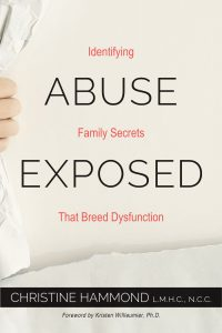 Abuse Exposed: Identifying Family Secrets That Breed Dysfunction